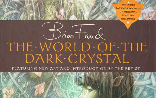 The World of the Dark Crystal by Bryan Froud - art book review