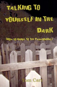 """Talking to Yourself in the Dark"" by Tom Carr."