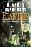 """Elantris"" Tenth Anniversary Author's Definitive Edition by Brandon Sanderson."