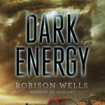 Dark Energy by Robison Wells – book review