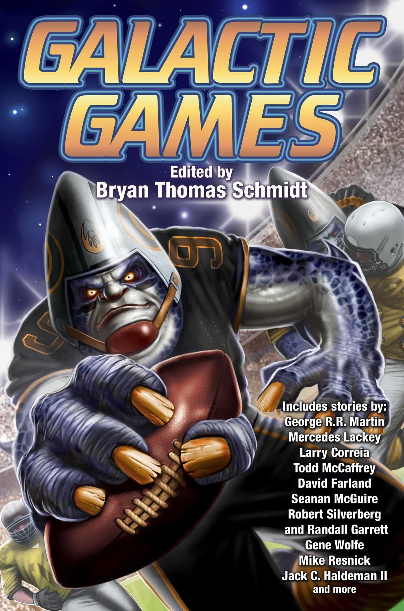 """Galactic Games"" edited by Bryan Thomas Schmidt."