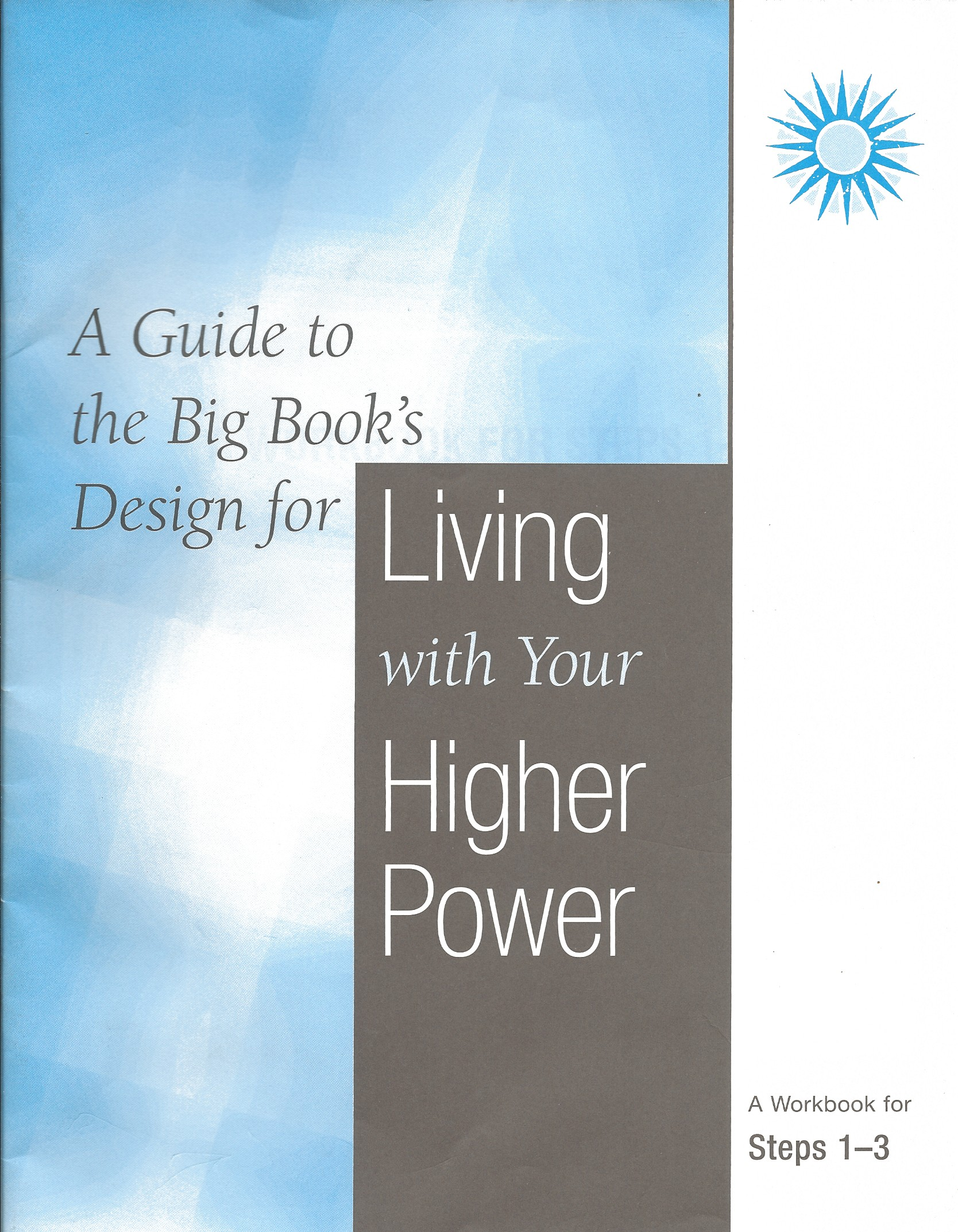 A Guide To The Big Book S Design For Living With A Higher