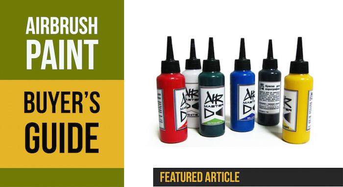 Airbrush Paint Buyer's Guide