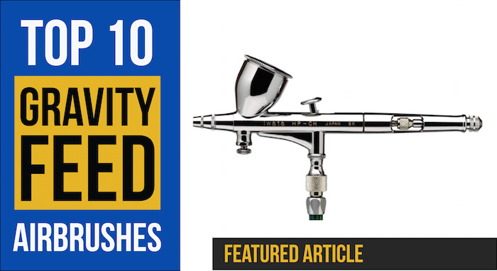 top ten gravity feed airbrushes