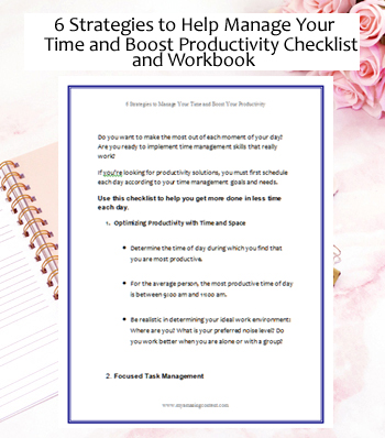 6 Strategies to Help Manage Your Time and Boost Productivity - Checklist and Workbook