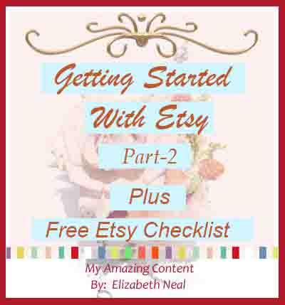 Getting Started With Etsy Today!  Part-2