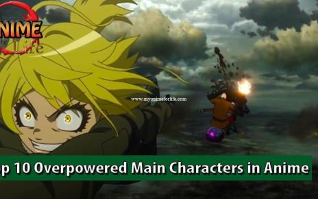 Top 10 Insanely Overpowered Main Characters in Anime - OP MC