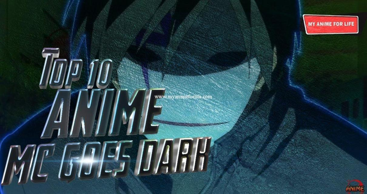 Top 10 Anime Where Main Character Goes Dark - MC Goes Dark Anime