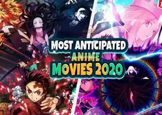 Top 10 Most Anticipated Anime Movies of 2020/2021