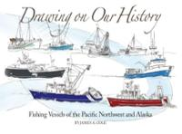 drawing-on-our-history-fishing-vessels-pacific-northwest-james-a-cole-hardcover-cover-art