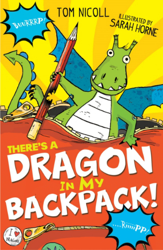 There's A Dragon In My Backpack - Tom Nicoll & Sarah Horne