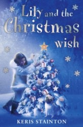 Lily and The Christmas Wish - Keris Stanton