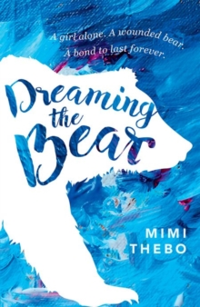 Dreaming The Bear - Mimi Thebo