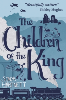 The Children of the King - Sonya Hartnett