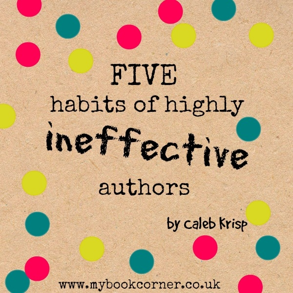 Five Habits Of Highly Ineffective Authors
