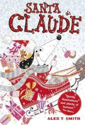 Santa Claude - Alex T Smith