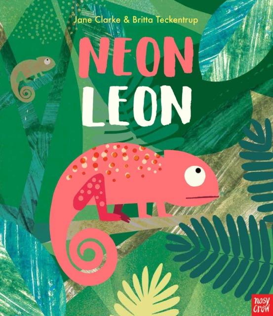 Neon Leon by Jane Clarke and Britta Teckentrup