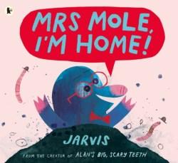 Mrs Mole, I'm Home - Jarvis