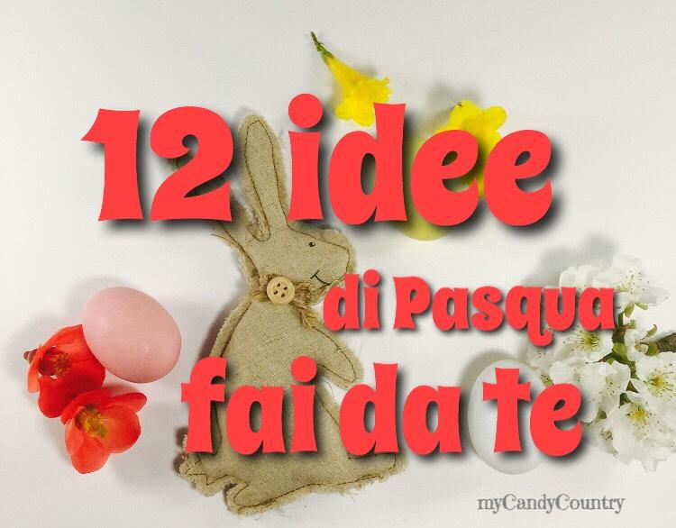 Idee Pasqua Fai Da Te 12 Lavoretti Semplici Da