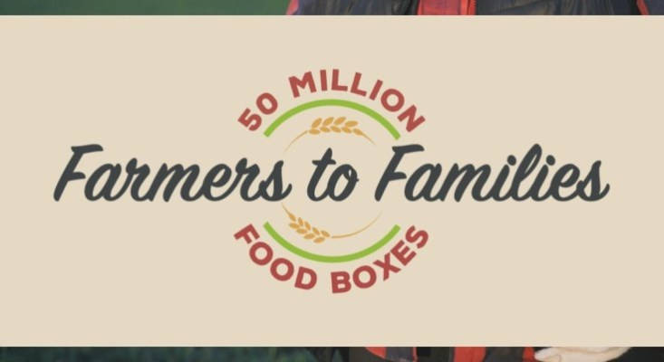 Farmers to Families Food Box Program Reaches 50 Million Boxes Delivered