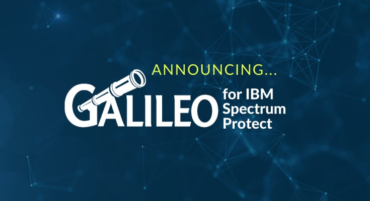 Next-Gen Reporting & Analytics for IBM Spectrum Protect Added to the Galileo Suite