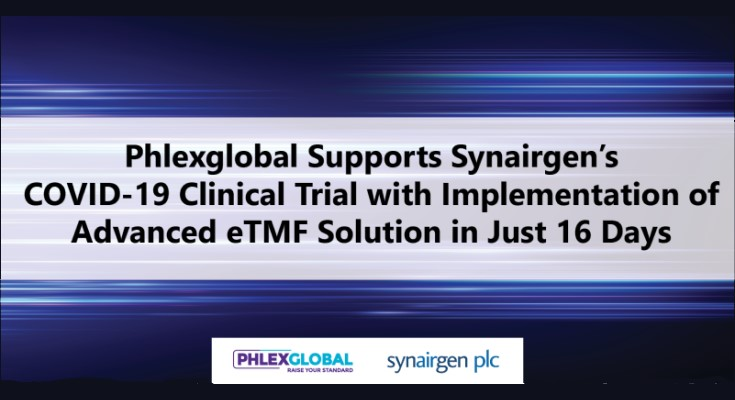 Phlexglobal Supports Synairgen's COVID-19 Clinical Trial with Implementation of Advanced eTMF Solution