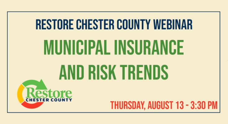 "Restore Chester County Webinar Series Continues with ""Municipal Insurance and Risk Trends"""