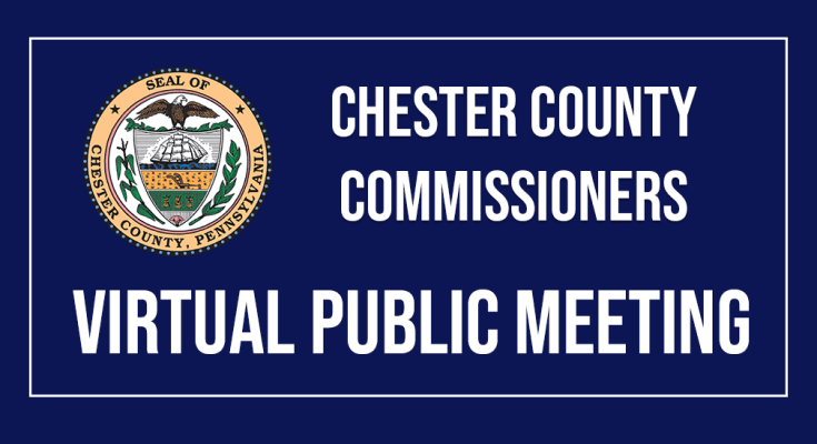 Chester County Commissoners Schedule Virtual Public Meeting