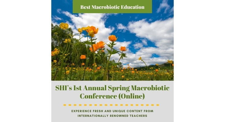 SHI's 1st Annual Spring Macrobiotic Conference (Online)
