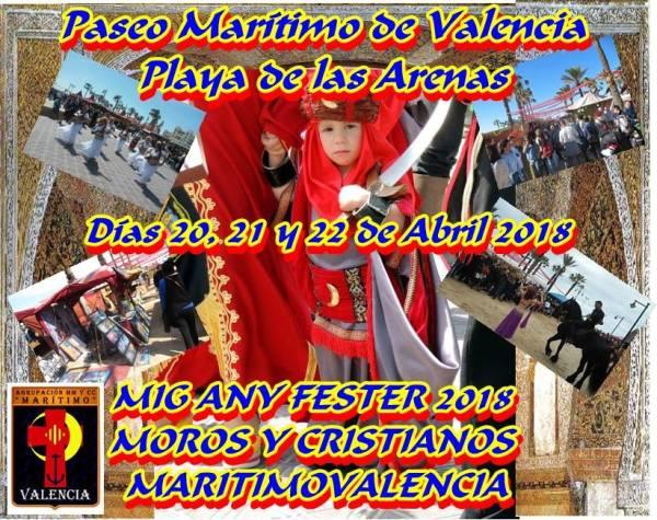 MIG ANY DEL MARITIMO 2018, DEL 20 AL 22 DE ABRIL, ORGANIZADO POR L´AGRUPACIÓN DE COMPARSES DE MOROS I CRISTIANS DE 'MARÍTIM' DE VALENCIA