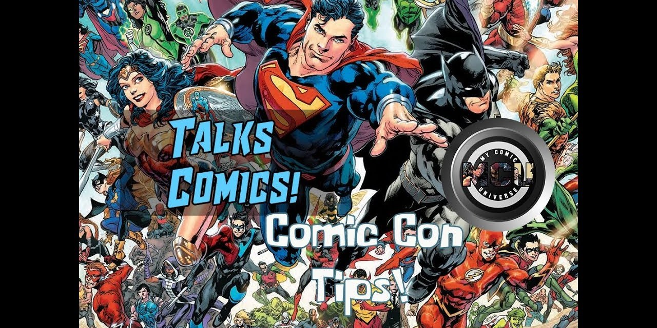 Comic Con Tips & Tricks | Talks Comics! #2