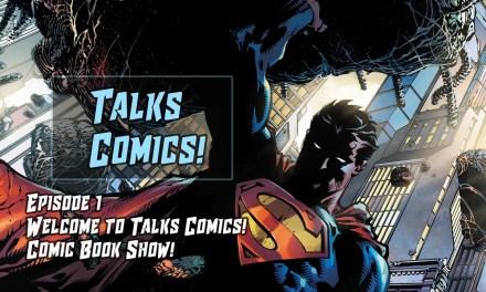 My Comic Universe – Talks Comics! Episode 1