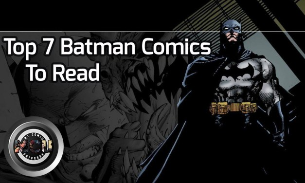 Top 7 Batman Comic Book/Graphic Novel Story-lines