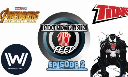 Avengers: Infinity War Trailer, Venom Teaser, Titans TV Show & More! | POPCORN FEED #2