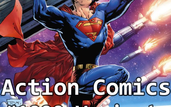 Action Comics #1000 – Variants & Store Exclusive Covers