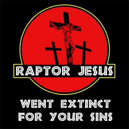 raptor-jesus-went-extinct-for-your-sins.jpg