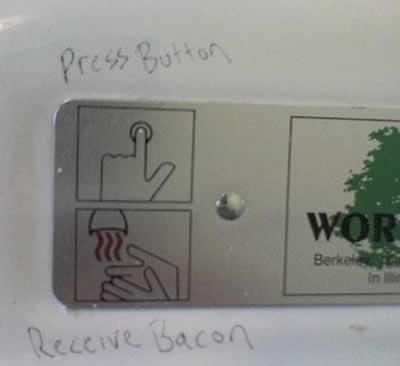 Press Button, Receive Bacon
