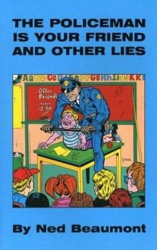 The policeman is your friend - and other lies