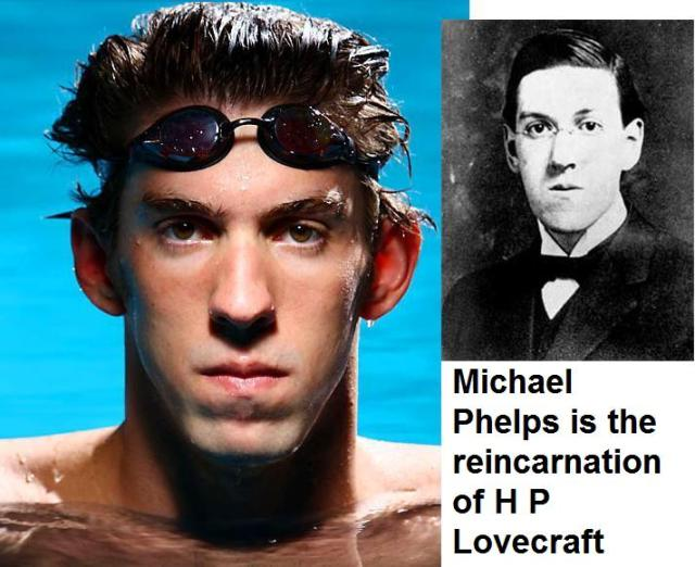 michael phelps is the reincarnation of HP Lovecraft