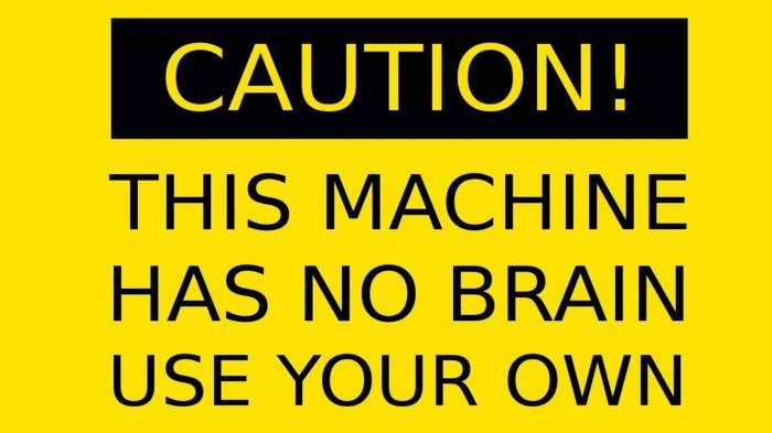 this machine has no brains