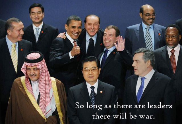 so long as there are leaders there will be war