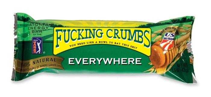 fucking crumbs