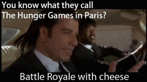 You know what they call The Hunger Games In Paris