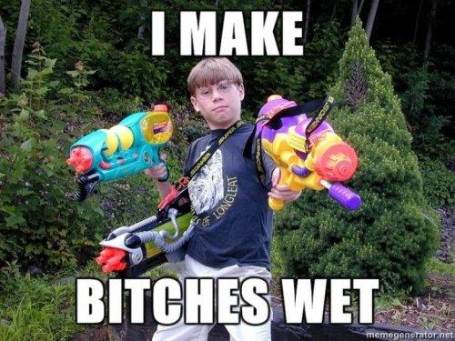 i make bitches wet