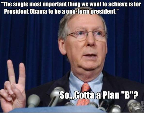 political plan b so I guess the republicans failed at their only job they had for the last four years...