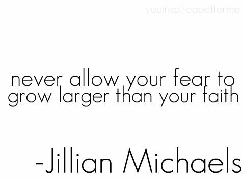 never allow your fear to grow larger than your faith.jpg