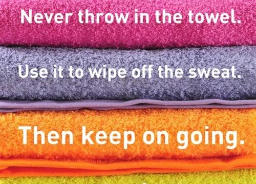 never throw in the towel.jpg