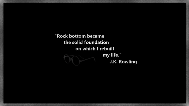 Rock bottom became the solid foundation on which I rebuild my life - JK Rowling.png