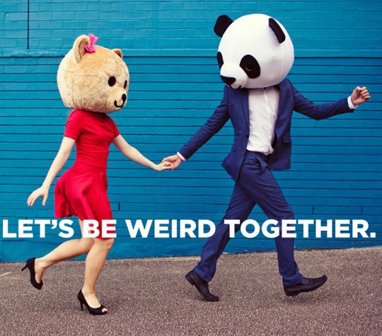 lets be weird together.jpg