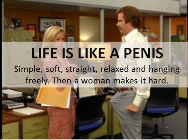 Life is like a penis.jpg